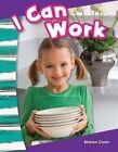 I Can Work! by Sharon Coan (Paperback / softback, 2013)
