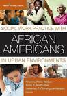Social Work Practice with African Americans in Urban Environments by Springer Publishing Co Inc (Paperback, 2015)