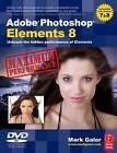 Adobe Photoshop Elements 8: Maximum Performance: Unleash the Hidden Performance of Elements by Mark Galer (Paperback, 2009)