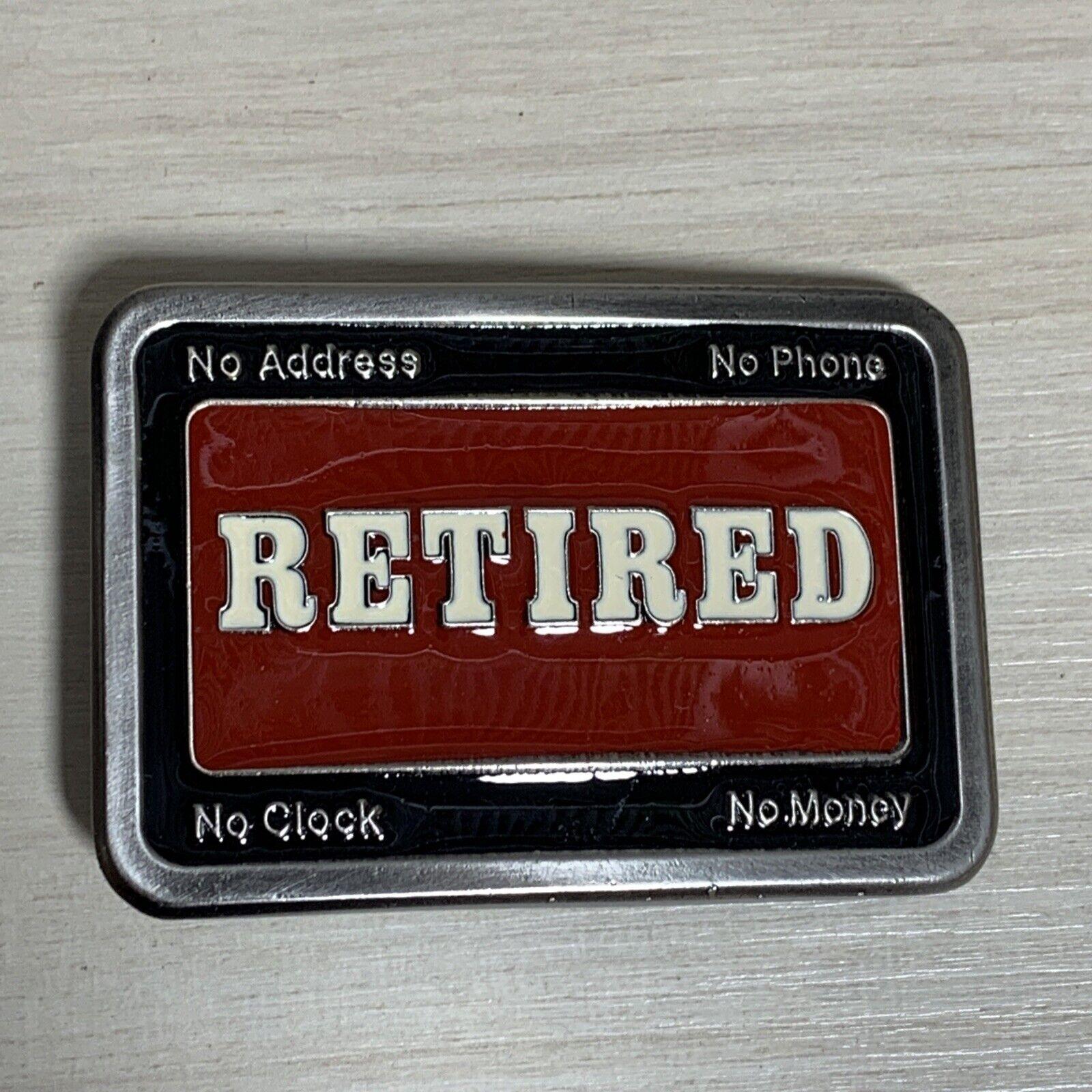 """Retired"" Enamel-Pewter Belt Buckle No Address No Phone No Clock No Money USA PO"