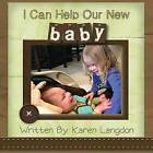 I Can Help Our New Baby by Karen Langdon (Paperback / softback, 2013)