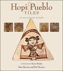 Hopi & Pueblo Tiles  : An Illustrated History by Kim Messier, Pat Messier (Paperback / softback, 2007)