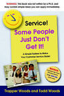 Service! Some People Just Don't Get It by Todd Woods, Trapper Woods (Paperback, 2006)