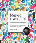 The Marker Playbook: 44 Exercises to Draw, Design and Dazzle with Your Marker by Ana Montiel (Paperback, 2016)