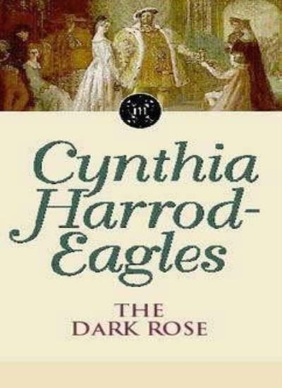 Dark Rose (Dynasty: 2),Cynthia Harrod-Eagles