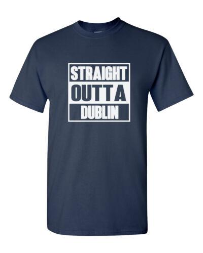 Patricks Day Shirt T-Shirt Irish Tee Saint Patrick/'s Straight Outta Dublin St