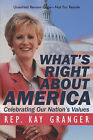 What's Right about America: Celebrating Our Nation's Values by Kay Granger (Hardback, 2010)