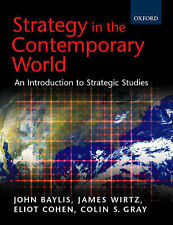 Good, Strategy in the Contemporary World: Introduction to Strategic Studies, , B