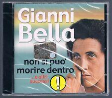 GIANNI BELLA NON SI PUO' MORIRE DENTRO CD  F.C. SIGILLATO!!!