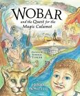 Wobar and the Quest for the Magic Calumet by Henry Homeyer (Hardback, 2012)