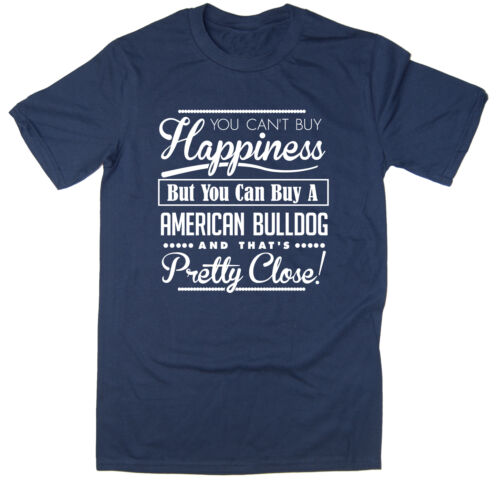You Can/'t Buy Happiness But You Can Buy An American Bulldog T-shirt Funny Tee