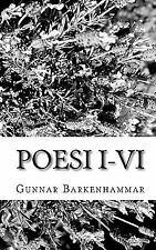 Poesi I-VI by Gunnar Barkenhammar (2010, Paperback)