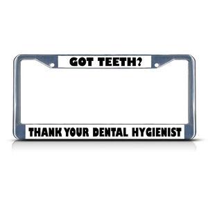 Got Teeth Thank Dental Hygienist Metal License Plate