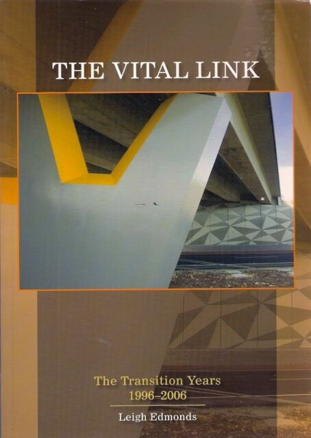 The Vital Link: a History of Main Roads, Western Australia 1926-1996 by  Leigh Edmonds (Paperback, 1997)