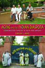 Aging and the Indian Diaspora: Cosmopolitan Families in India and Abroad by Indiana University Press (Paperback, 2009)