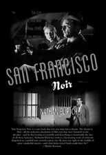 San Francisco Noir : The City in Film Noir from 1940 to the Present by Nathaniel Rich (2005, Paperback)
