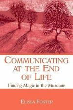 Communicating at the End of Life: Finding Magic in the Mundane (LEA's Series o..