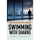 Swimming with Sharks: Inside the World of the Bankers by Joris Luyendijk (Paperback, 2016)