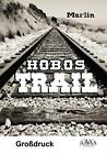 Hobos-Trail (Großdruck) von Marlin (2016, Taschenbuch)