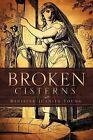 Broken Cisterns by Minister Juanita Young (Paperback / softback, 2010)