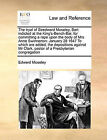 The Tryal of Siredward Moseley, Bart Indicted at the King's-Bench-Bar, for Committing a Rape Upon the Body of Mrs Anne Swinnerton: January 28 1647 to Which Are Added, the Depositions Against MR Clark, Pastor of a Presbyterian Congregation by Edward Moseley (Paperback / softback, 2010)