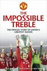 The Impossible Treble: The Official Story of United's Greatest Season by Steve Bartram, Ben Hibbs, Paul Davies (Paperback, 2014)