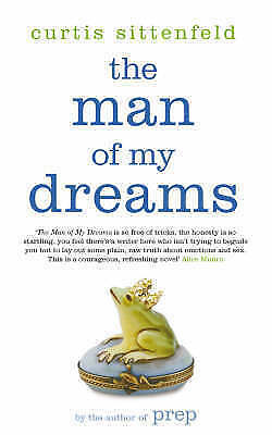 1 of 1 - Very Good, The Man Of My Dreams, Sittenfeld, Curtis, Book