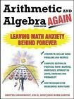 Arithmetic and Algebra Again, 2/e: Leaving Math Anxiety Behind Forever by Jean Burr-Smith, Brita Immergut (Paperback, 2005)