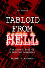 Tabloid from Hell: The Rise by Michael A Raffaele (Paperback / softback, 2002)