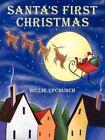 Santa's First Christmas 9781434342393 by Billie Upchurch Paperback
