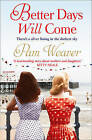 Better Days Will Come by Pam Weaver (Paperback, 2012)