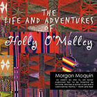 The Life and Adventures of Holly O'Malley by Morgan Moquin (Paperback, 2010)