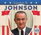 Lyndon B. Johnson by Megan M Gunderson (Hardback, 2016)