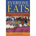 Everyone Eats: Understanding Food and Culture, Second Edition by E. N. Anderson (Hardback, 2014)