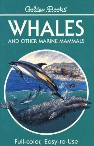 Whales and Other Marine Mammals (Golden Guides)