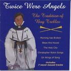 Twice Were Angels: The Tradition of Boy Trebles (CD, Jun-2010, Griffin)