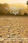 The Marrow of Life: Earth's Memories Series, Book III by Nancy Larsen-Sanders (Paperback / softback, 2013)