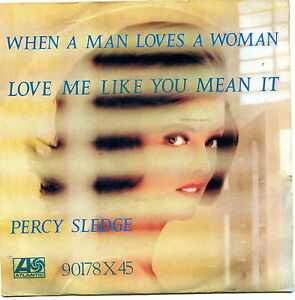 PERCY-SLEDGE-WHEN-A-MAN-LOVES-A-WOMAN-LOVE-ME-LIKE-YOU-MEAN-IT-EX-EX