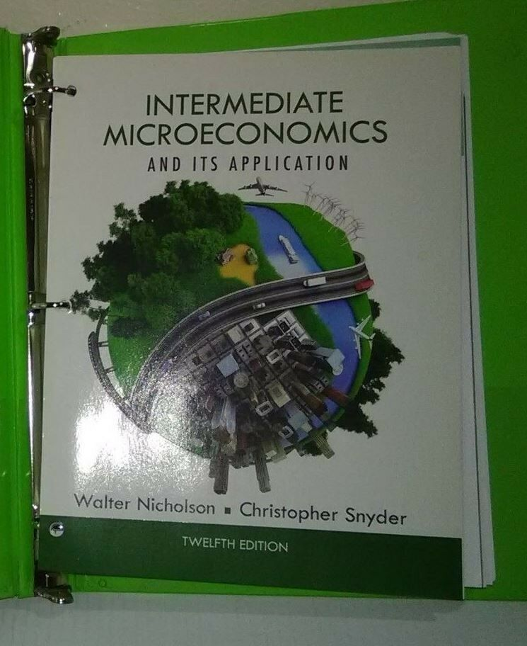 Intermediate Microeconomics And Its Application Book Only By Walter Nicholson And Christopher M Snyder 2014 Hardcover