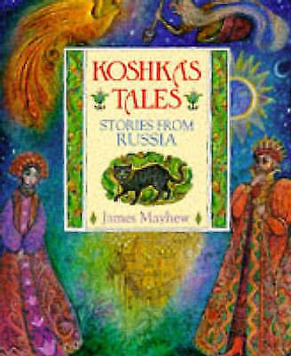 Koshkas Tales: Stories from Russia, Mayhew, James, Used; Good Book