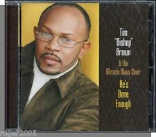 "Tim ""Bishop"" Brown & The Miracle Mass Choir - He's Done Enough - New 2001 Gospel"