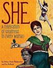 She: A Celebration of Greatness in Every Woman by Mary Anne Radmacher, Liz Kalloch (Hardback, 2013)