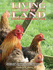 Living off the Land: Essential Guide to Organic Living: Packed Witih Information on Keeping Poultry, Waterfowl, Pigs, Goats, Bees and Allotments. by Charlotte Jarvis (Hardback, 2013)