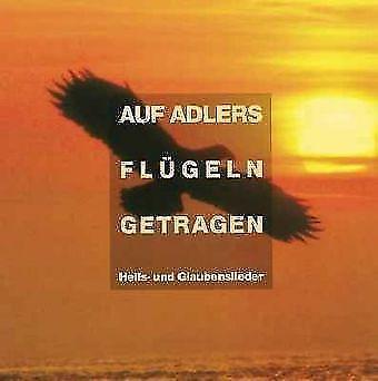 Auf Adlers Flügeln getragen von Das Solistenensemble