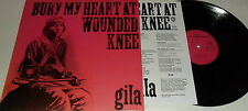 LP GILA Bury My Heart At Wounded Knee (Re) Garden Of Delights LP 010 - SEALED