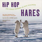 Hip-Hop Hares: And Other Moments of Epic Silliness by WW Norton & Co (Paperback, 2004)
