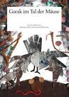 Gorak im Tal der Mäuse von Sebastian Müller und Henrik Rellermeier (2013, Gebundene Ausgabe)