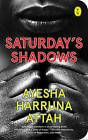 Saturday's Shadows by Ayesha Harruna Attah (Paperback, 2015)