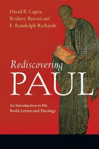 Rediscovering Paul : An Introduction to His World, Letters and Theology by David