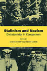Stalinism and Nazism: Dictatorships in Comparison by Ian Kershaw, Moshe Lewin (Hardback, 1997)